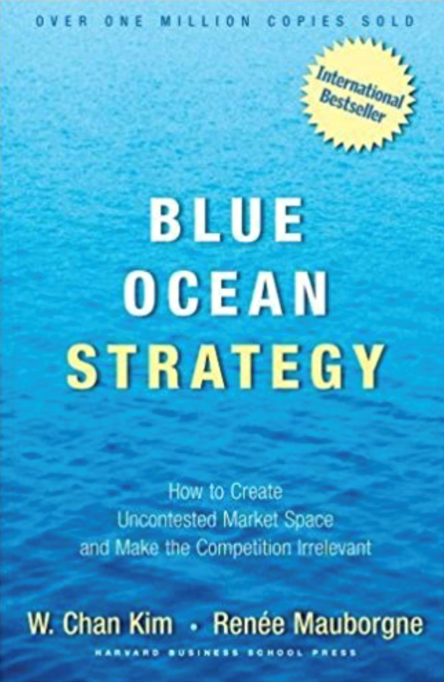 Blue ocean strategy, W. Chan Kim and Renée A. Mauborgne