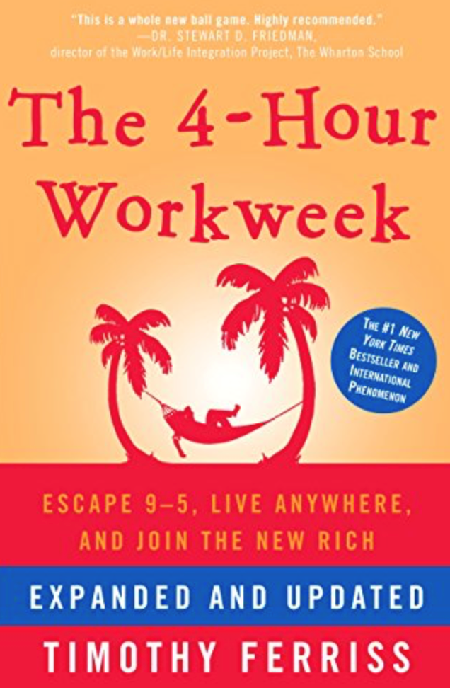 The 4-hour work week, Timothy Ferriss