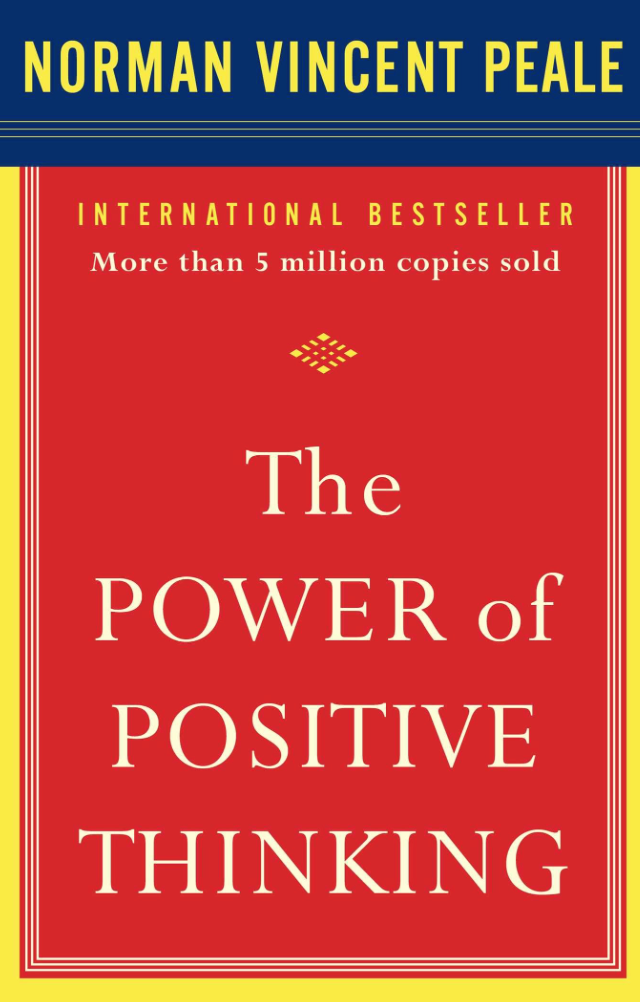 The power of positive thinking, Norman Vincent Peale